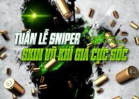Tuần lễ Sniper - Skin Vũ Khí Giá Cực Sốc