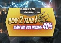Quay 2 Tặng 1 - Giảm Giá Box Ingame 40%
