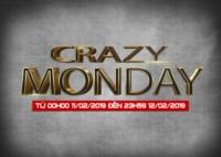 Crazy Monday - Hotdeal Đầu Tuần Từ 11-02-2019 đến 12-02-2019